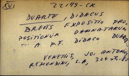 Brevis expositio propositionum damnatarum... A p.f. Didaco Duarte