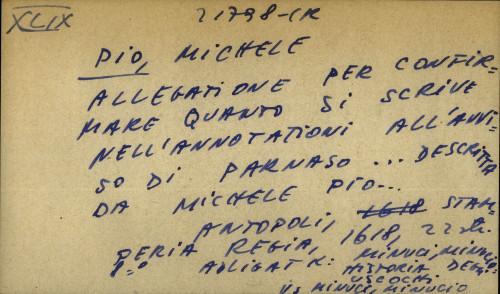 Allegatione per confirmare quanto si scrive nell' annotationi all' avviso di Parnaso... descritta da Michele Pio...
