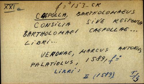 Consilia sive responsa Bartholomaei Caepollae ... libri ... Caepolla Bartholomaeus