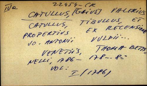 Catullus, Tibullus, et Propertius ex recensione Jo. Antonii Vulpii ...
