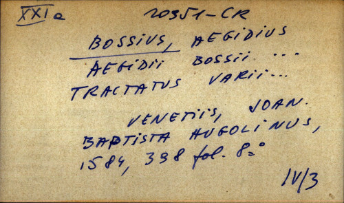 Aegidii Bossii ... tractatus varii