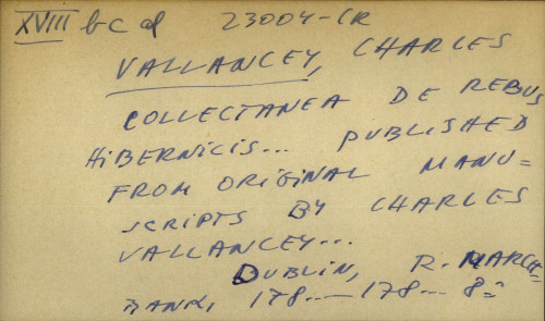 Collectanea de rebus hibernicis...published from original manuscripts by Charles Vallancey...