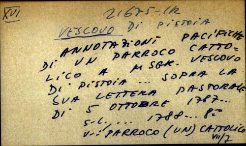 Annotazioni  pacifiche di un parroco cattolico a msgr. Vescovo di Pistoia...sopra la sua lettera pastorale di 5 ottobre 1787...