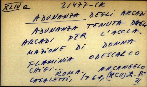 Adunanza tenuta dagli Arcadi per l'acclamazione di donna Flaminia Odescalco Ghigi ...