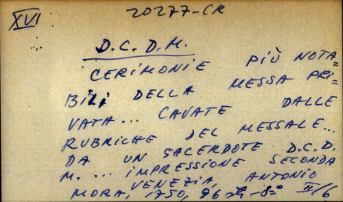 Cerimonie piu notabili della messa privata cavate dalle rubriche del messale, da' migliori autori, e dall'uso piu comune di Roma, per ordine dell'eminentiss. sig. cardinale Giacomo Cantelmo arcivescovo di Napoli da un sacerdote D.C.D.M