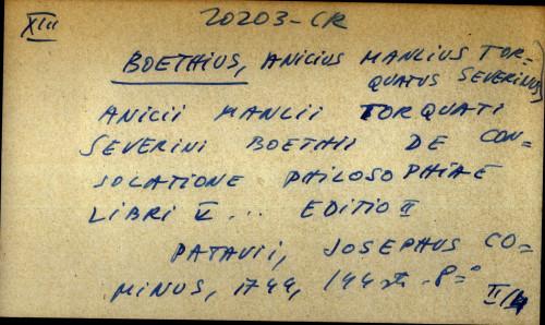 Anicii Manlii Torquati Severini Boethii de consolatione philosophiae libri V... editio II
