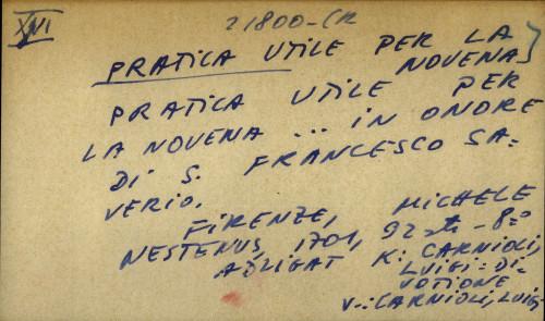 Pratica utile per la novena… in onore di s. Francesco Saverio. - adligat