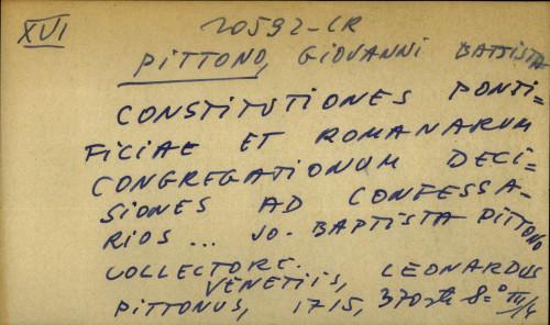 Constitutiones pontificae et romanarum congregationum decisiones ad confessarios… Jo. Baptista Pittono collectore.