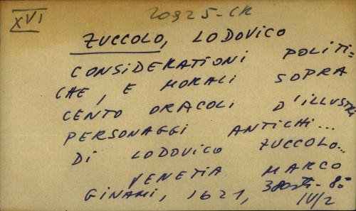 Considerationi politicae, e morali sopra cento oracoli d'illustri personaggi antichi ... di Lodovico Zuccolo