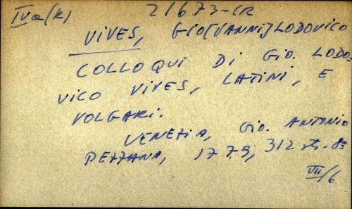 Colloqui di Gio. Lodovico Vives, latini, e volgari.