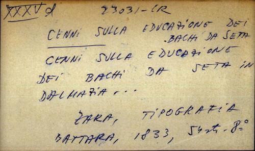 Cenni sulla educazione dei Bachi da seta in Dalmazia ...