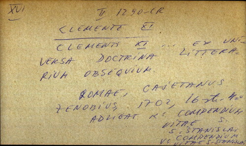 Clementi XI ... ex universa doctrina litterarium obsequium.