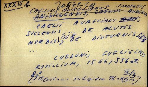 Caelii Aureliani sillensis ... de acutis morbis lib, III, de diuturnis lib. V ...