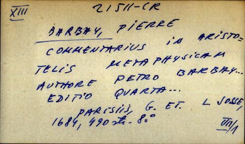 Commentarius in Aristotelis metaphysicam authore Petro Barbay