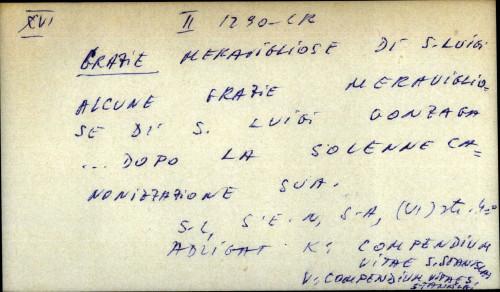 Alcune grazie meravigliose di s. Luigi Gonzaga ... dopo la solenne canonizzazione sua - ADLIGAT