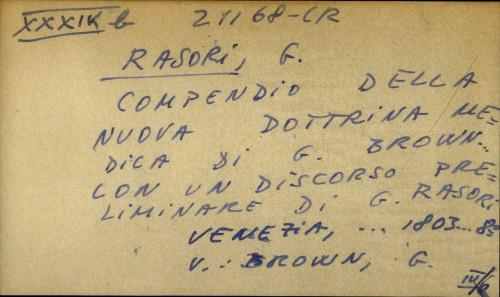 Compendio della nuova dottrina medica di G. Brown... con un discorso preliminare di G. Rasori