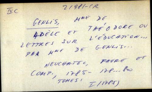 Adele et Theodore ou lettres sur l' education ... par mme de Genlis