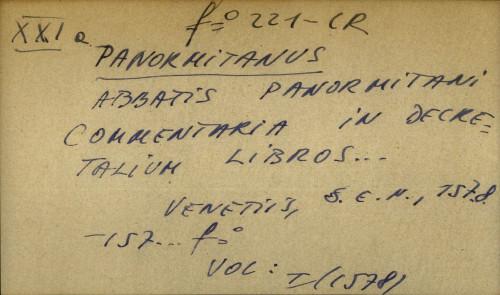 Abbatis Panormitani commentaria in decretalium libros...