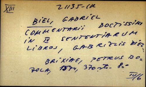 Commentarii doctissimi in IV sententiarum libros, Gabrielis Biel