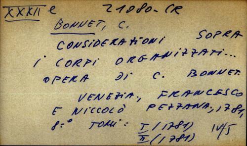 Considerazioni sopra i corpi organizzati ... opera di C. Bonnet