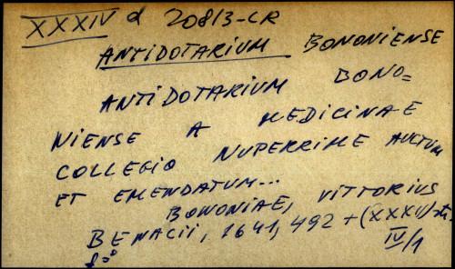 Antidotarium Bononiense a medicinae collegio nuperrime auctum et emendatum
