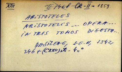 Aristotelis ... opera ... in tres tomos digesta