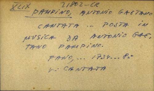 Cantata... posta in musica da Antonio Gaetano Pampino.
